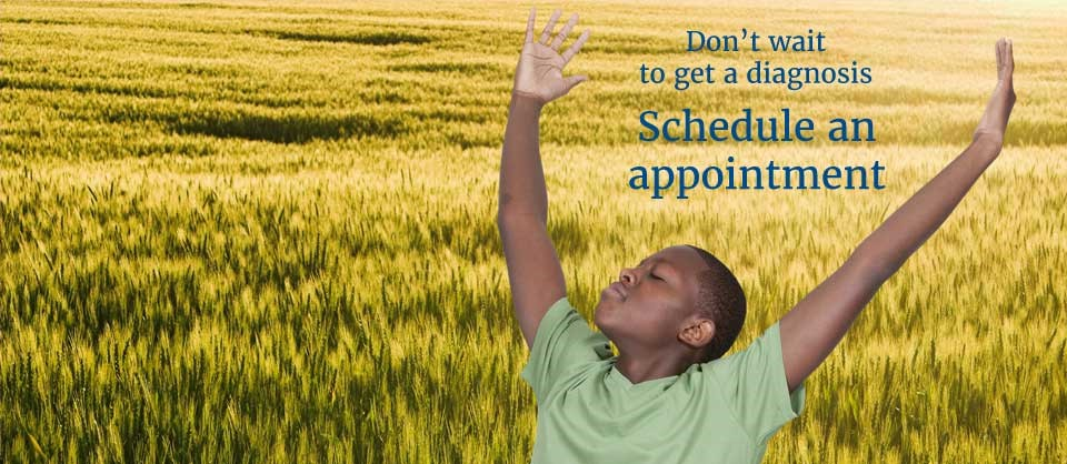 Don't wait to get a diagnosis - schedule an appointment today